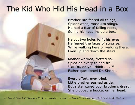 The Kid Who Hid His Head in a Box / © Robert Stelmach 2014 /Second Place Winner / Poetry / RCLAS Write-On Contest